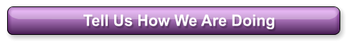 Tell Us How We Are Doing
